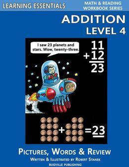Addition Level 4: Pictures, Words & Review: Learning Essentials Math & Reading Workbook Series