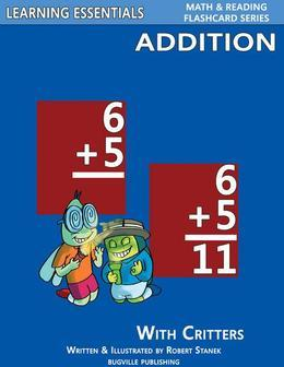 Addition Flash Cards: Addition Facts with Critters: Learning Essentials Math & Reading Flashcard Series