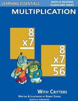 Multiplication Flash Cards: Multiplication Facts with Critters: Learning Essentials Math & Reading Flashcard Series