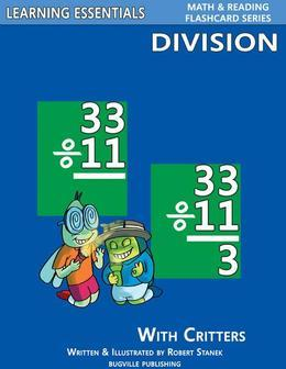 Division Flash Cards: Division Facts with Critters: Learning Essentials Math & Reading Flashcard Series