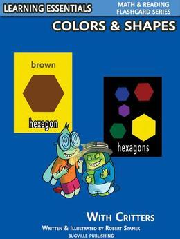 Colors & Shapes Flash Cards: Colors, Shapes and Critters: Learning Essentials Math & Reading Flashcard Series