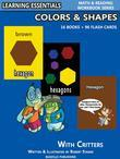 Colors &amp; Shapes Storybooks: 16 Books &amp; 96 Flash Cards with Critters: Learning Essentials Math &amp; Reading Workbook Series
