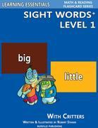 Sight Words Plus Level 1: Sight Words Flash Cards with Critters for Pre-Kindergarten & Up: Learning Essentials Math & Reading Flashcard Series