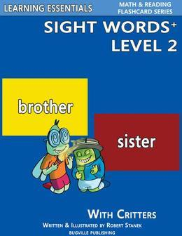 Sight Words Plus Level 2: Sight Words Flash Cards with Critters for Kindergarten & Up: Learning Essentials Math & Reading Flashcard Series