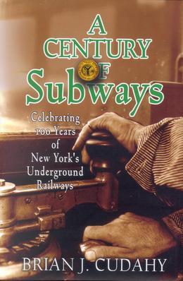 A Century of Subways: Celebrating 100 Years of New York's Underground Railways