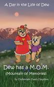 A Day in the Life of Dew: Dew has a M.O.M. (Mountain of Memories)