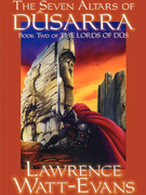 The Seven Altars of Dusarra: The Lords of Dus, Book 2