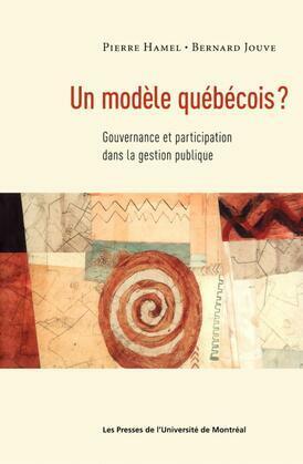 Un modèle québécois? Gouvernance et participation dans la gestion publique