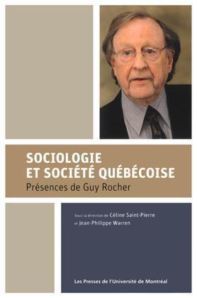 Sociologie et société québécoise. Présences de Guy Rocher