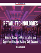 Retail Technologies - Simple Steps to Win, Insights and Opportunities for Maxing Out Success