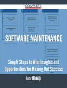 software maintenance - Simple Steps to Win, Insights and Opportunities for Maxing Out Success