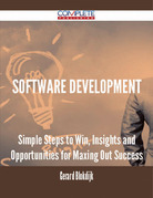 Software Development - Simple Steps to Win, Insights and Opportunities for Maxing Out Success