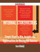 Internal Stakeholders - Simple Steps to Win, Insights and Opportunities for Maxing Out Success