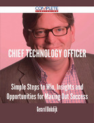 chief technology officer - Simple Steps to Win, Insights and Opportunities for Maxing Out Success