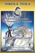 Nikola Tesla: Afterlife Comments on Paraphysical Concepts, Volume Two: Healing and Magic