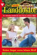 Der neue Landdoktor 6 - Arztroman