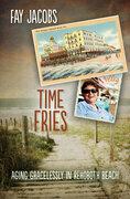 Time Fries!: Aging Gracelessly in Rehoboth Beach