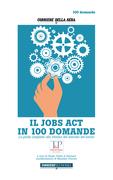 IL JOBS ACT IN 100 DOMANDE