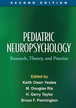 Pediatric Neuropsychology, Second Edition