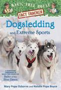 Dogsledding and Extreme Sports: A Nonfiction Companion to Magic Tree House Merlin Mission #26: Balto of the BlueDawn