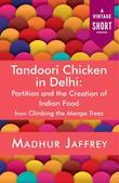 Tandoori Chicken in Delhi: Partition and the Creation of Indian Food
