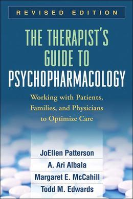 Therapist's Guide to Psychopharmacology, Revised Edition: Working with Patients, Families, and Physicians to Optimize Care