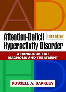 Attention-Deficit Hyperactivity Disorder, Third Edition: A Handbook for Diagnosis and Treatment