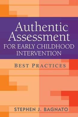 Authentic Assessment for Early Childhood Intervention: Best Practices
