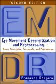 Eye Movement Desensitization and Reprocessing (EMDR), Second Edition