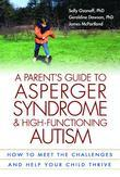 Parent's Guide to Asperger Syndrome and High-Functioning Autism