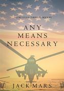 Any Means Necessary (a Luke Stone Thriller—Book #1)