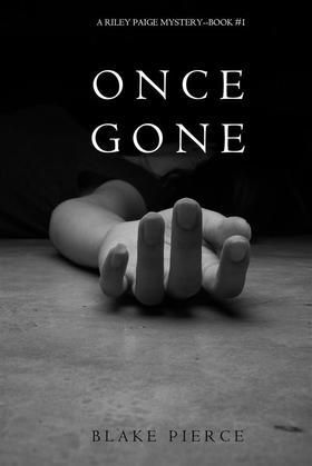 Once Gone (a Riley Paige Mystery--Book #1)