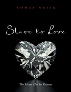 Slave to Love: The Heart Has Its Reasons