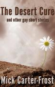 The Desert Cure and other gay short stories