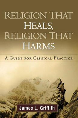 Religion That Heals, Religion That Harms: A Guide for Clinical Practice