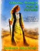 Strong Women Past & Future - a Pair of Historical & Future Romances