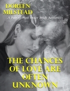 The Chances of Love Are Often Unknown - a Pair of Mail Order Bride Romances
