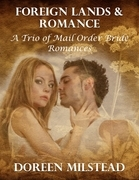 Foreign Lands & Romance - a Trio of Mail Order Bride Romances