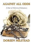 Against All Odds: A Pair of Historical Romances