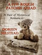 A Few Rough Patches Ahead: A Pair of Historical Romances
