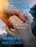 Brought Together Again By God: A Victorian Romance