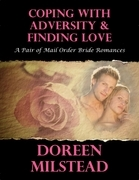 Coping With Adversity & Finding Love: A Pair of Mail Order Bride Romances