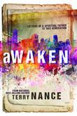 Awaken: Letters of A Spiritual Father To This Generation