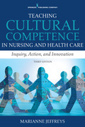 Teaching Cultural Competence in Nursing and Health Care, Third Edition: Inquiry, Action, and Innovation