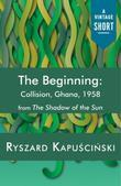 The Beginning: Collision, Ghana, 1958