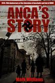 Anca's Story - 70th Anniversary End of WWII, 70th Anniversary Liberation of Auschwitz