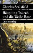 Häuptling Tokeah und die Weiße Rose