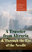 A Traveler from Altruria & Through the Eye of the Needle (Dystopian Classics)