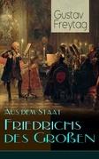 Aus dem Staat Friedrichs des Großen (Vollständige Ausgabe)
