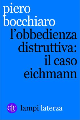 L'obbedienza distruttiva: il caso Eichmann